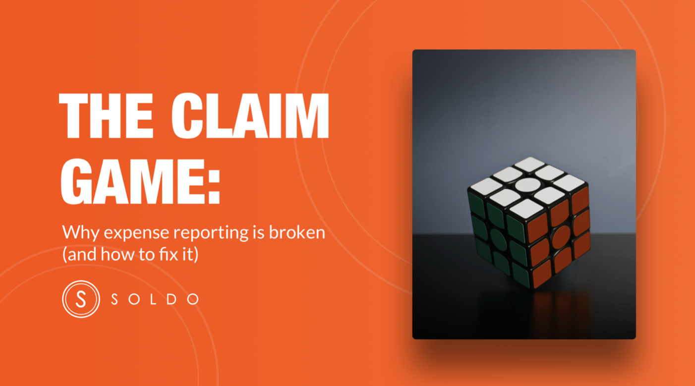 The Claim Game: Why expense reporting is broken (and how to fix it)