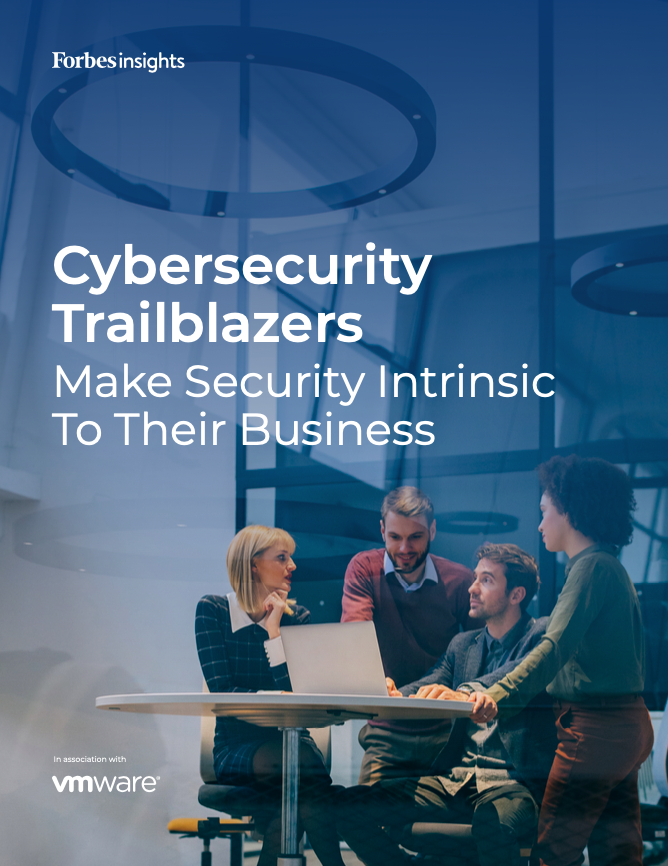 CYBERSECURITY TRAILBLAZERS MAKE SECURITY INTRINSIC TO THEIR BUSINESS