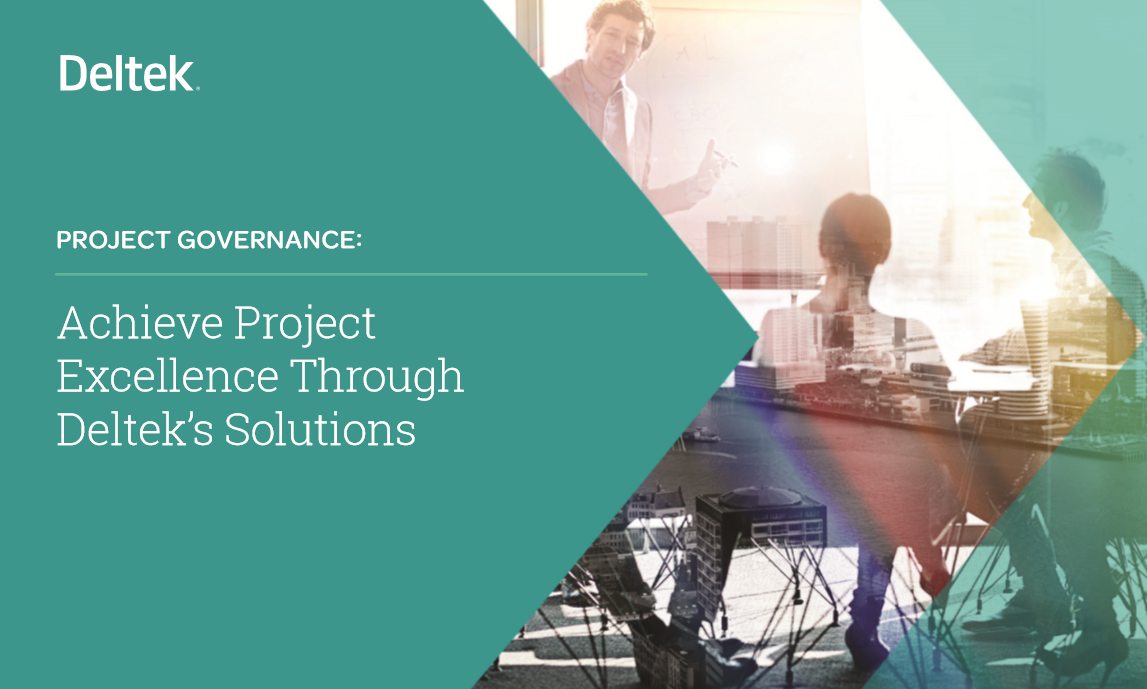 TAKE YOUR PROJECT GOVERNANCE TO THE NEXT LEVEL WITH DELTEK
