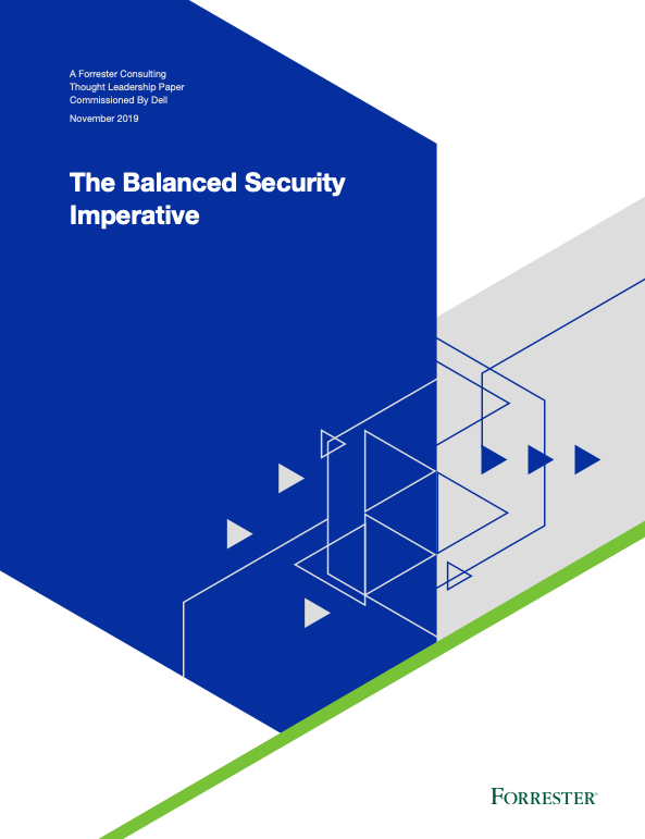 The Balanced Security Imperative by Forrester.
