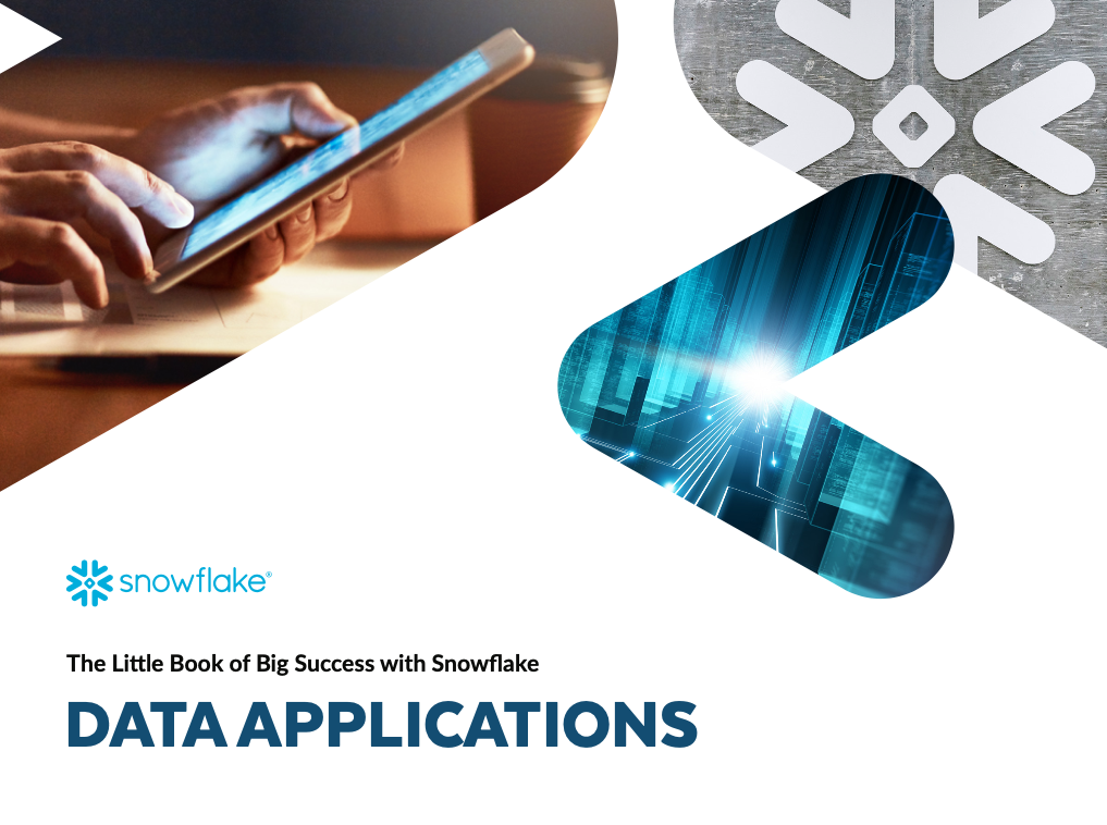 The Little Book of Big Success with Snowflake: Data Applications Edition
