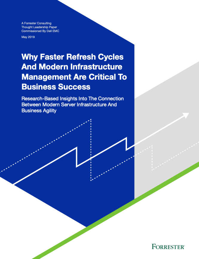 Why Faster Refresh Cycles And Modern Infrastructure Management Are Critical To Business Success
