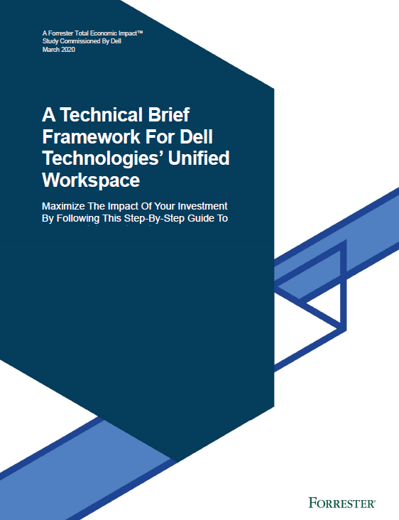 A Technical Brief Framework For Dell Technologies' Unified Workspace