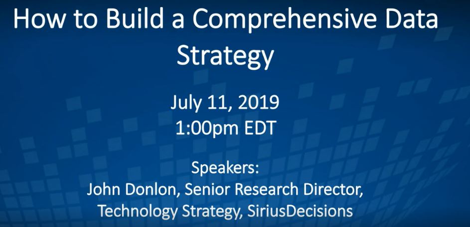[On-demand Webcast] How to Build a Comprehensive Data Strategy ft. SiriusDecisions
