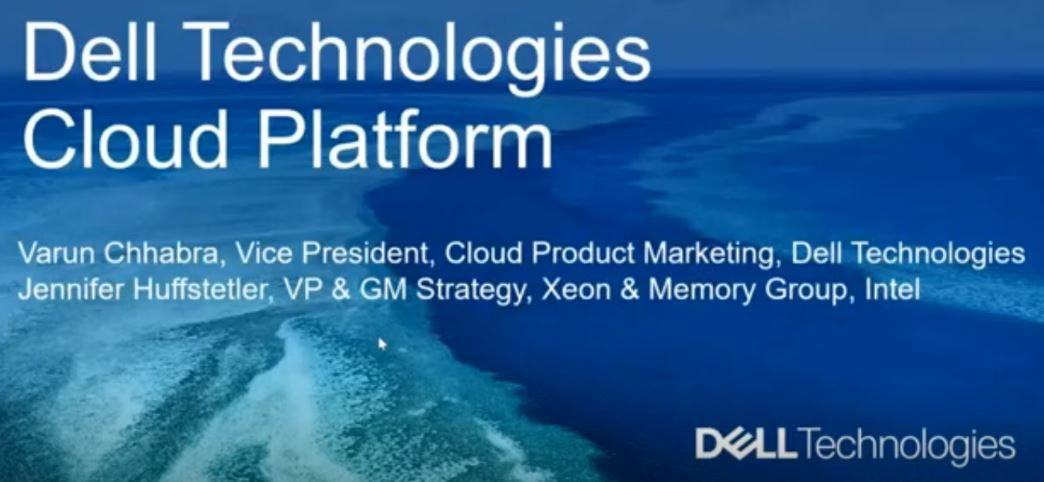 Dell Technologies Cloud with Intel Xeon Platinum - Industry�s Fastest Hybrid Cloud Deployment