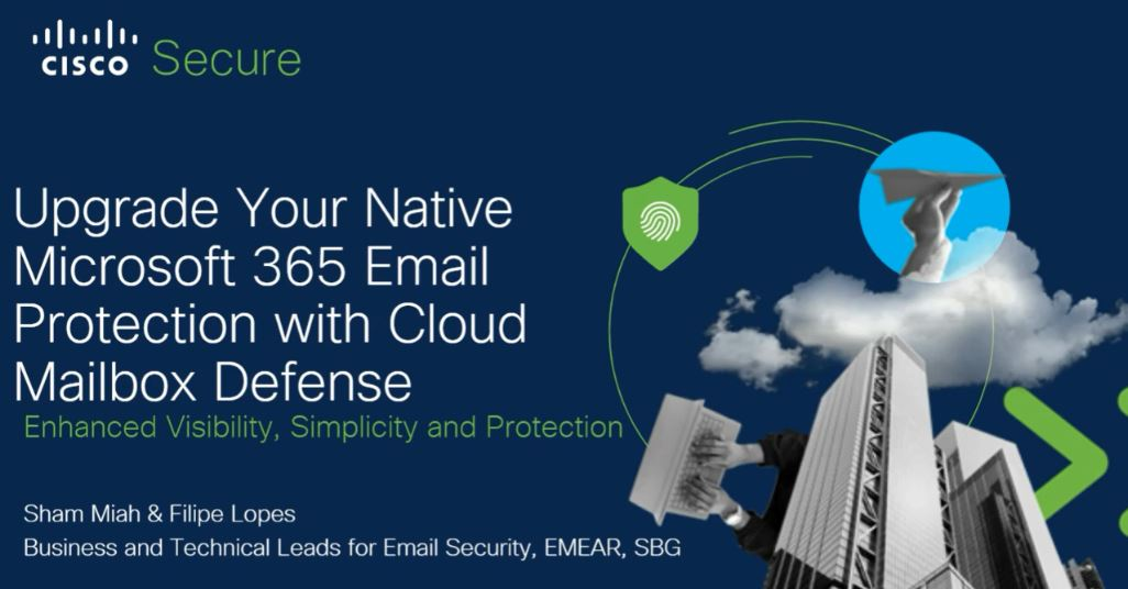 CMD - Upgrade Your Native Microsoft 365 Email Protection with Cloud Mailbox Defense