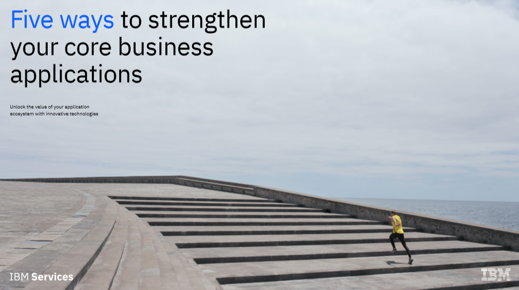 Five ways to strengthen your core business applications