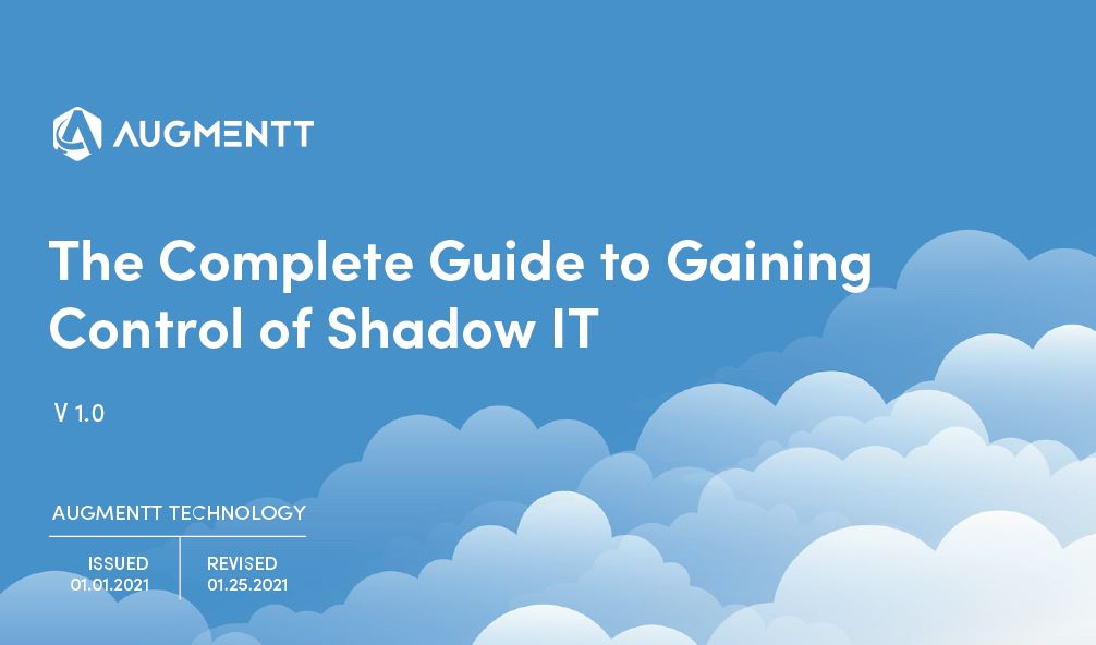 The Complete Guide to Gaining Control of Shadow IT