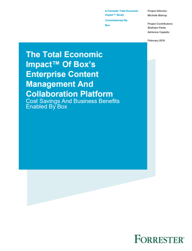 Forrester: The Total Economic Impact of Box's Enterprise Content Management and Collaboration Platform
