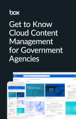 Get to Know Cloud Content Management for Government Agencies