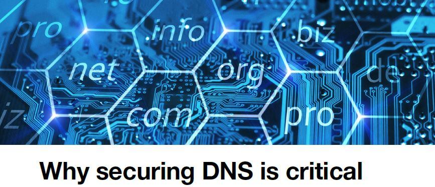 Why Securing DNS is Critical