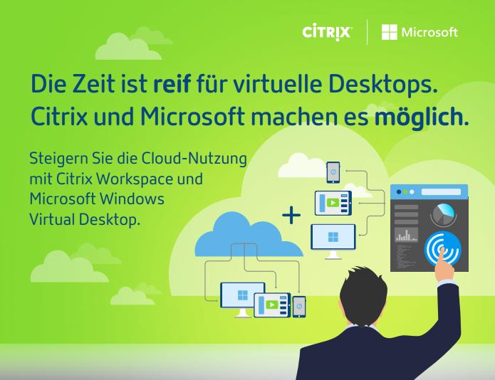 Die Zeit ist reif für virtuelle Desktops. Citrix und Microsoft machen es möglich