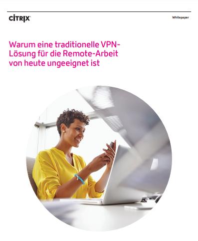 Warum eine traditionelle VPNLösung für die Remote-Arbeit von heute ungeeignet ist