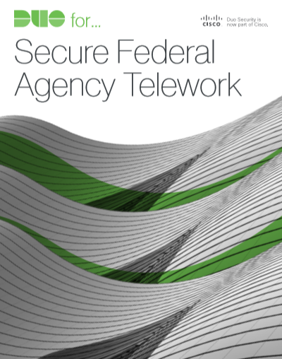 Duo for Secure Federal Agency Telework
