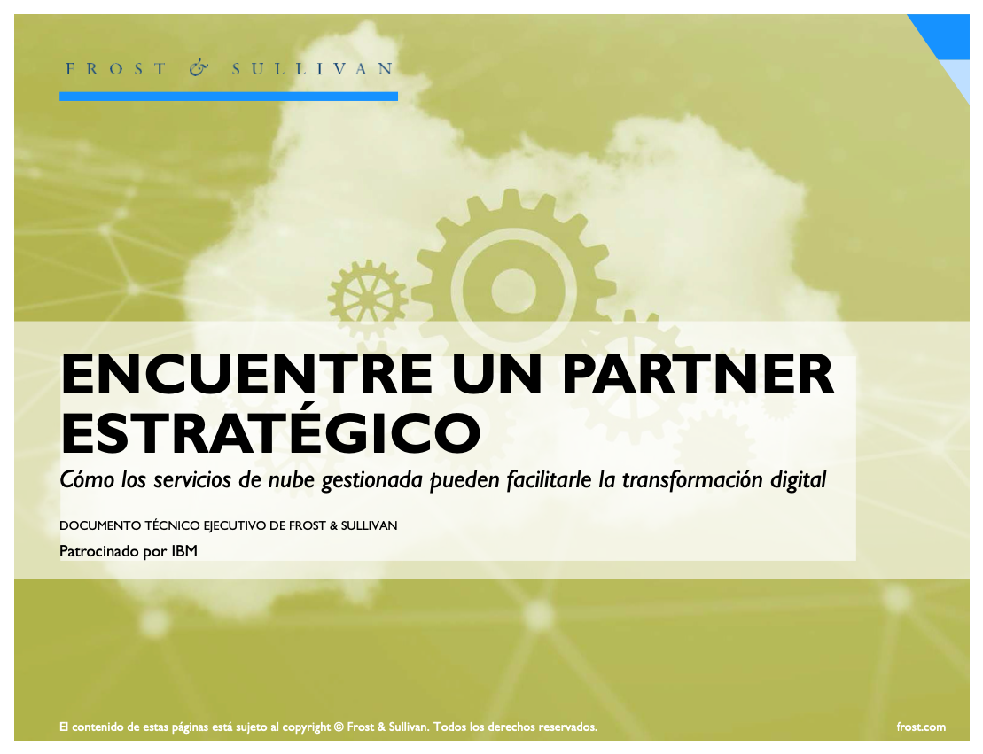 Frost & Sullivan - Find a Strategic Partner: How Managed Cloud Services Can Facilitate Your Digital Transformation - Spanish version