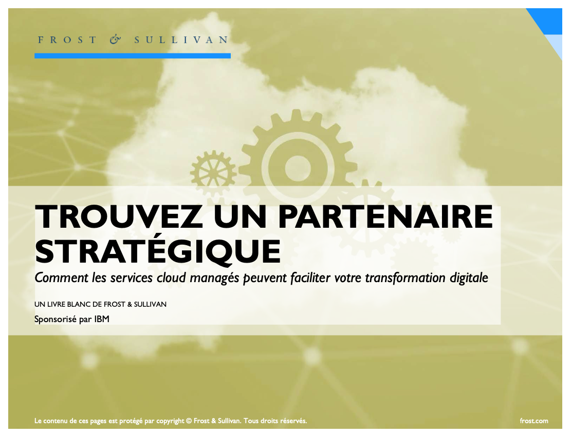 Frost & Sullivan - Find a Strategic Partner: How Managed Cloud Services Can Facilitate Your Digital Transformation - French version