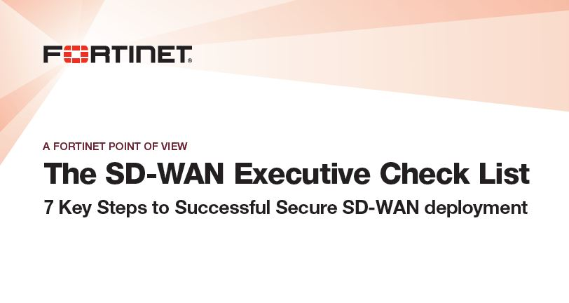 The SD-WAN Executive Check List : 7 Key Steps to Successful Secure SD-WAN deployment