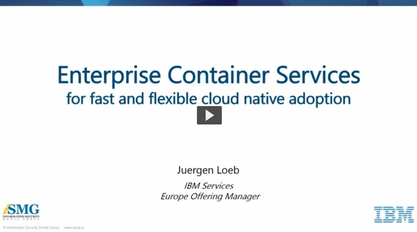 Enterprise Container Services for Fast and Flexible Cloud Native Adoption