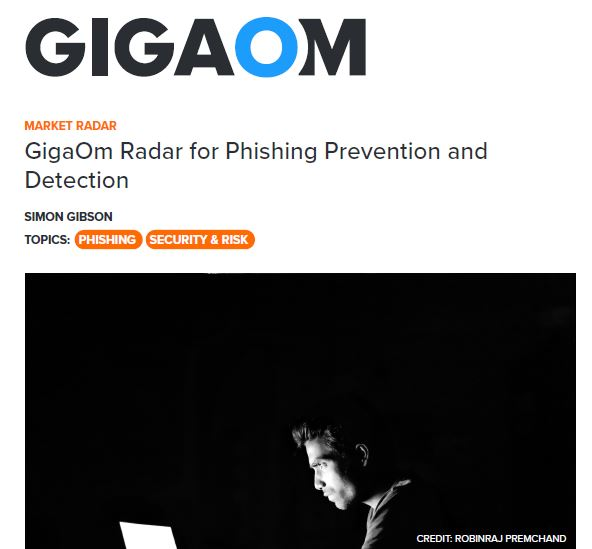 GigaOm Radar for Phishing Prevention and Detection