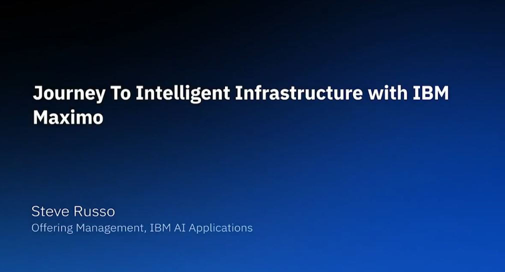 Journey To Intelligent Infrastructure with IBM Maximo