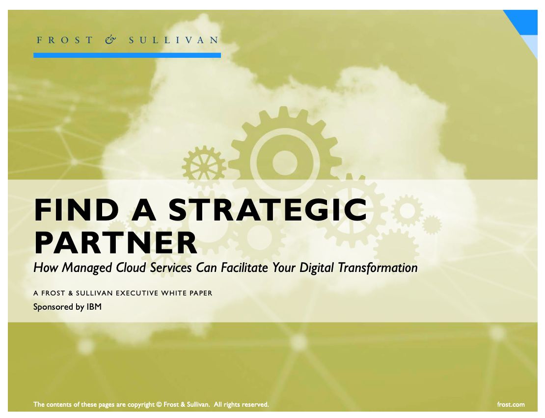 Frost & Sullivan - Find a Strategic Partner: How Managed Cloud Services Can Facilitate Your Digital Transformation