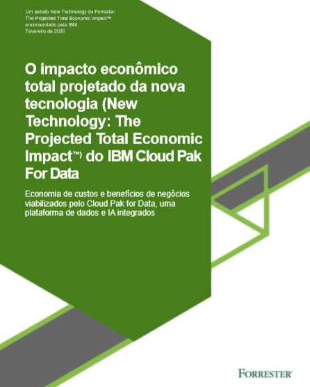 O impacto econômico total projetado da nova tecnologia (New Technology: The Projected Total Economic Impact™) do IBM Cloud Pak For Data