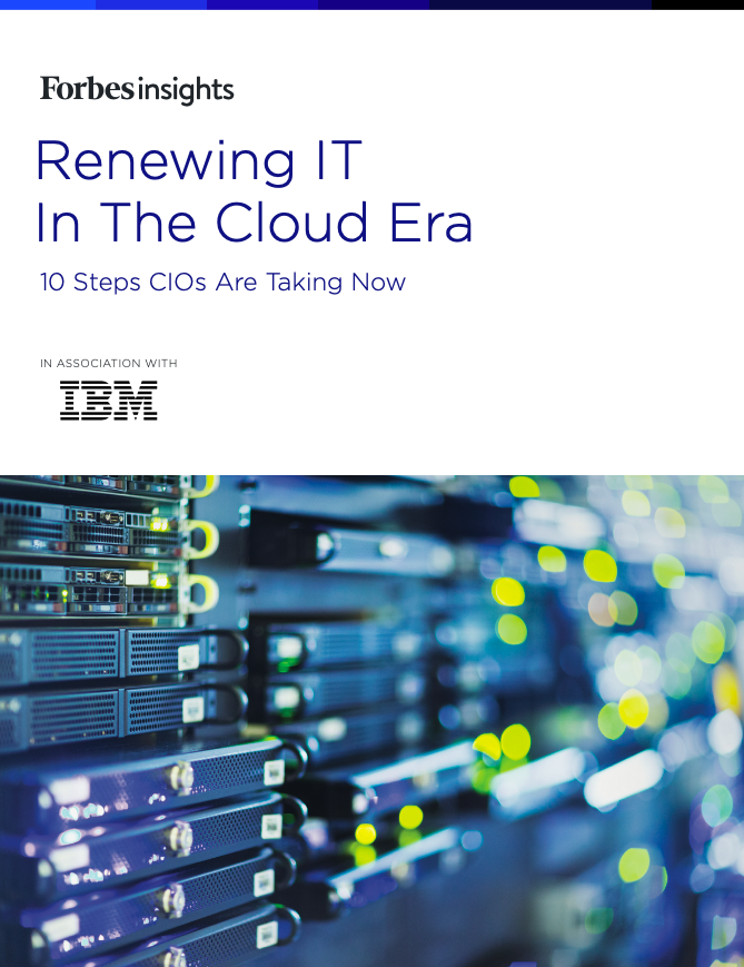 Forbes insights: Renewing IT In Cloud Era