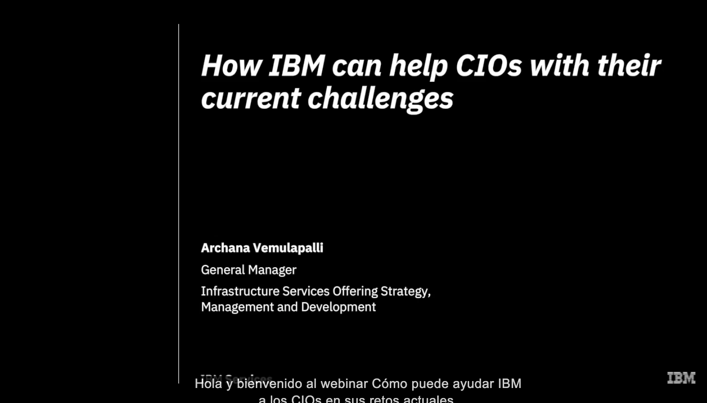 How IBM can help CIOs with their current challenges (Voiceover in Spanish available)