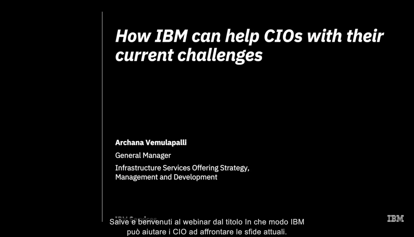 How IBM can help CIOs with their current challenges (Voiceover in Italian available)