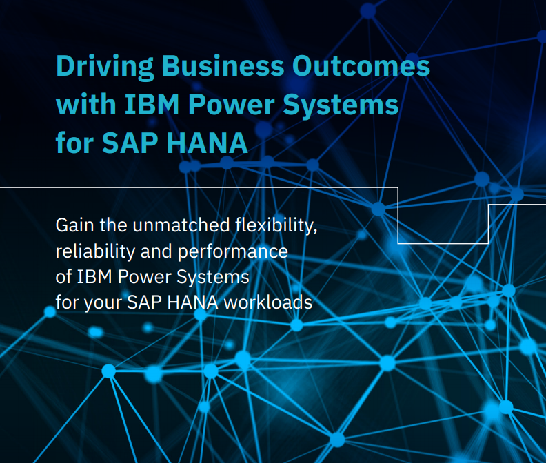 Driving Business Outcomes with IBM Power Systems for SAP HANA