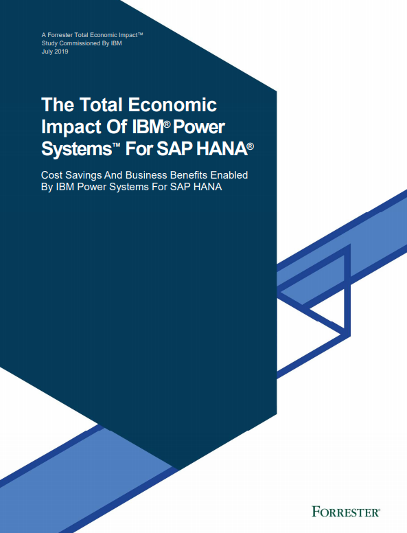 The Total Economic Impact Of IBM Power Systems™ For SAP HANA