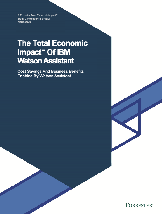The Total Economic Impact™ Of IBM Watson Assistant