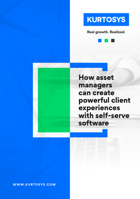 How asset managers can create powerful client experiences with self-serve software
