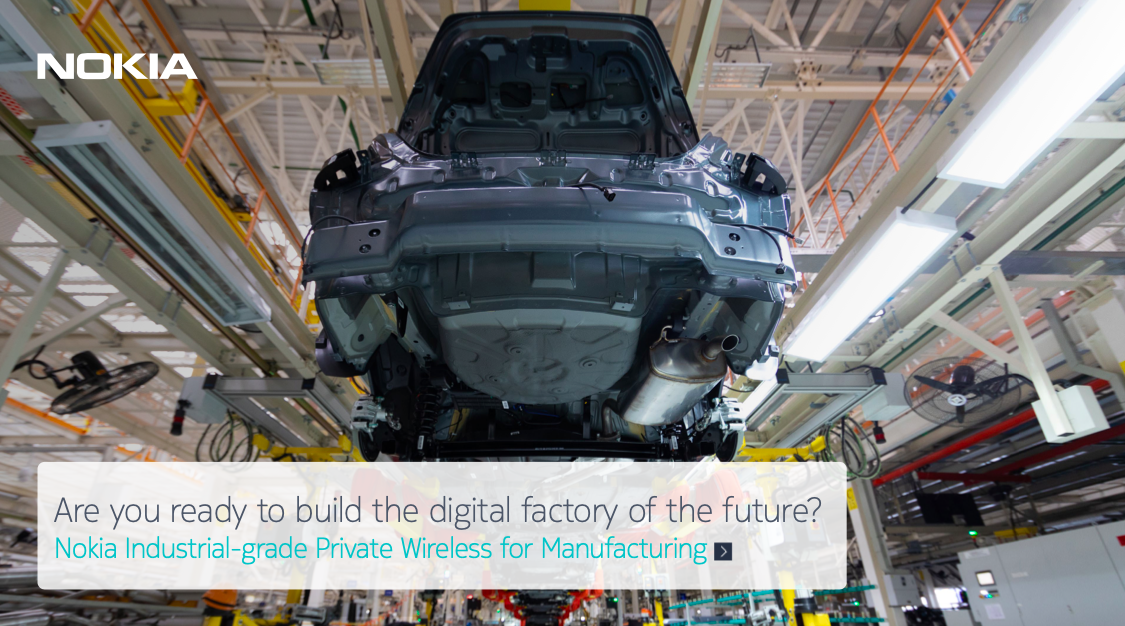 Are you ready to build the digital factory of the future? Nokia Industrial-grade Private Wireless for Manufacturing