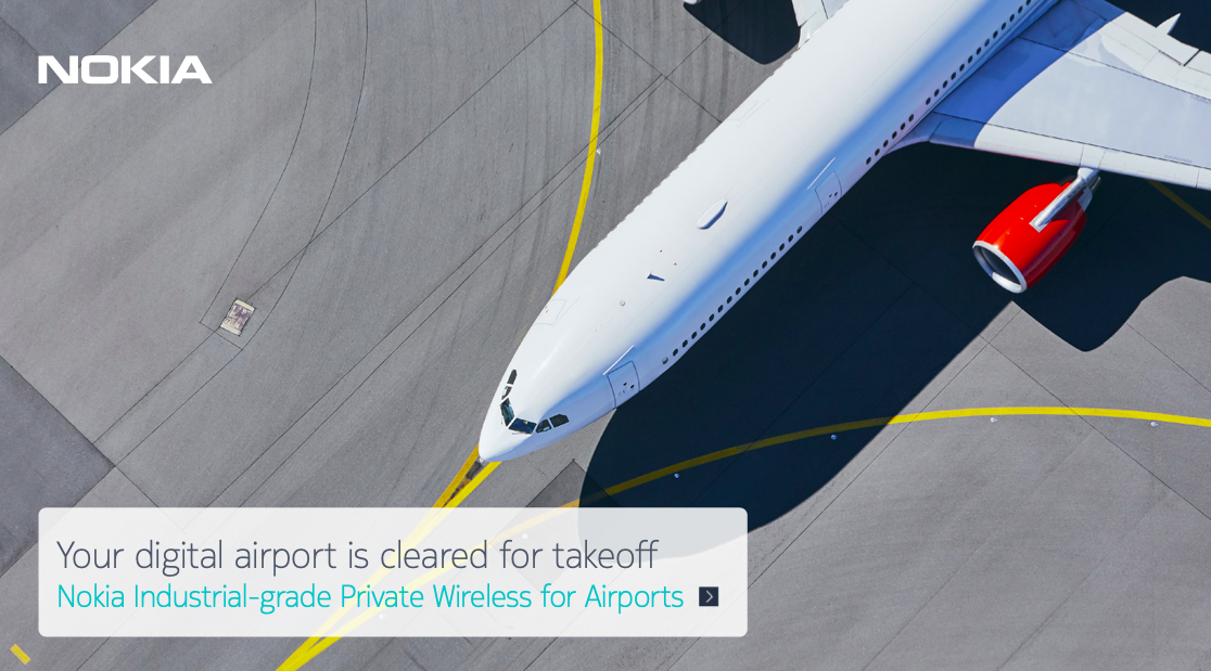 Your digital airport is cleared for takeoffNokia Industrial-grade Private Wireless for Airports
