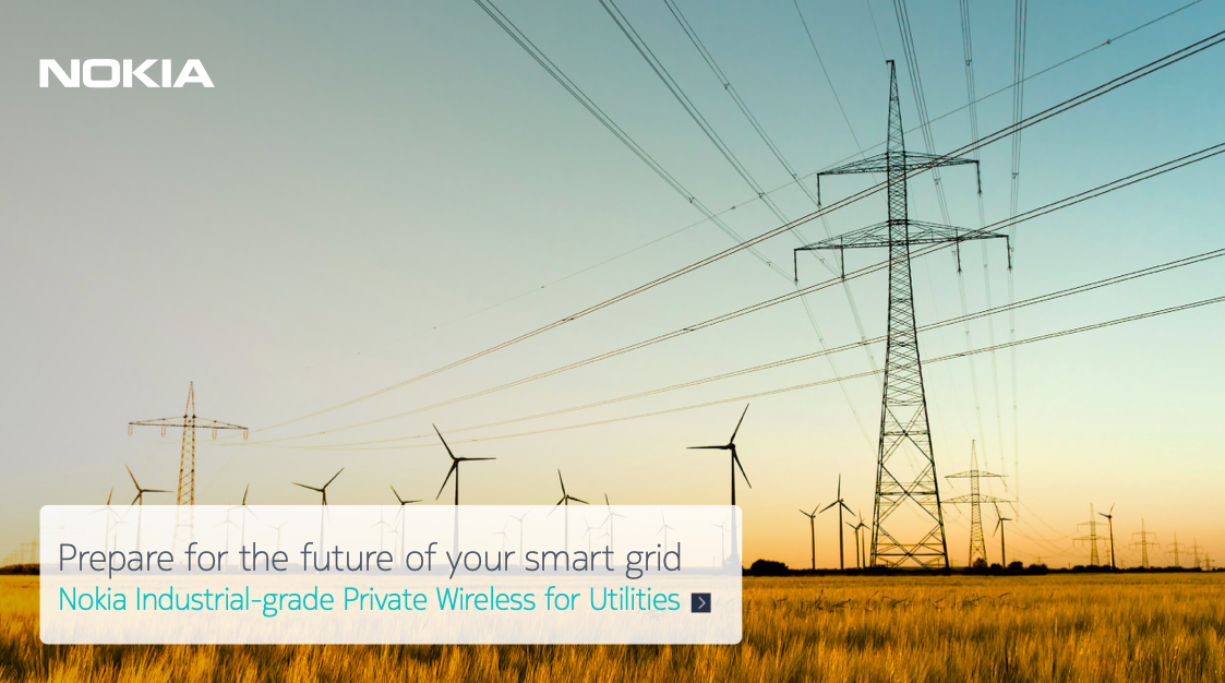 Prepare for the future of your smart grid Nokia Industrial-grade Private Wireless for Utilities