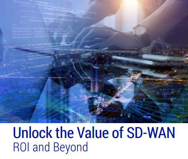 Unlock the Value of SD-WAN ROI and Beyond