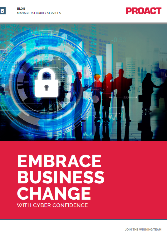 EMBRACE BUSINESS CHANGE WITH CYBER CONFIDENCE
