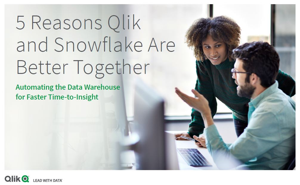 5 Reasons Qlik and Snowflake Are Better Together