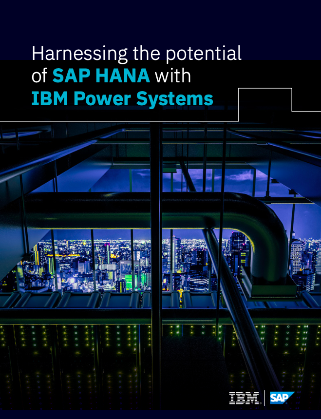 Harnessing the potential of SAP HANA on Power Systems