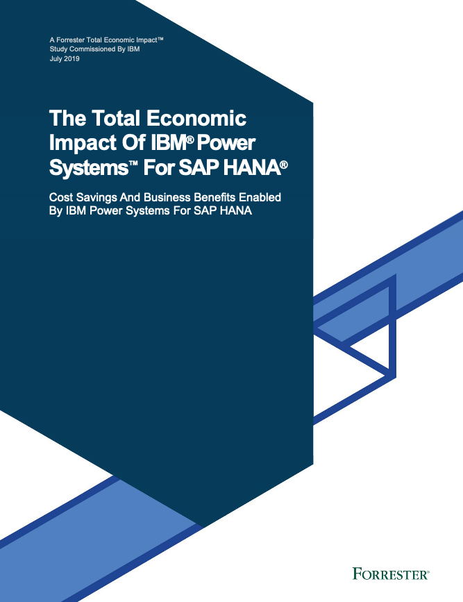 The Total Economic Impact Of IBM® Power Systems™ For SAP HANA®