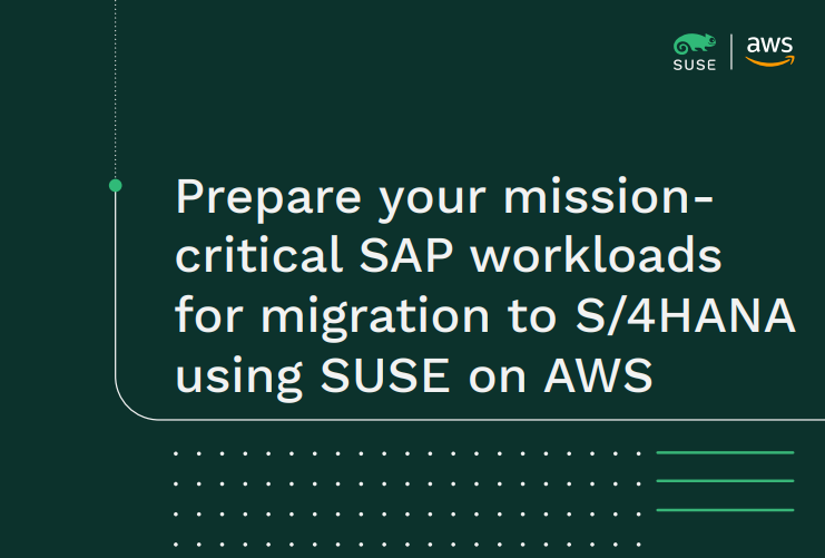 Prepare your mission critical SAP workloads for migration to S/4HANA using SUSE on AWS