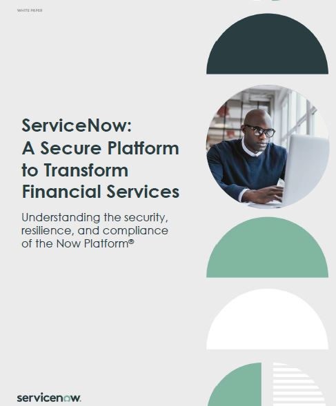 ServiceNow: A Secure Platform to Transform Financial Services