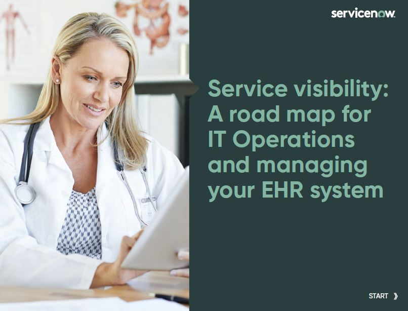 Service visibility: A road map for IT Operations and managing your EHR system