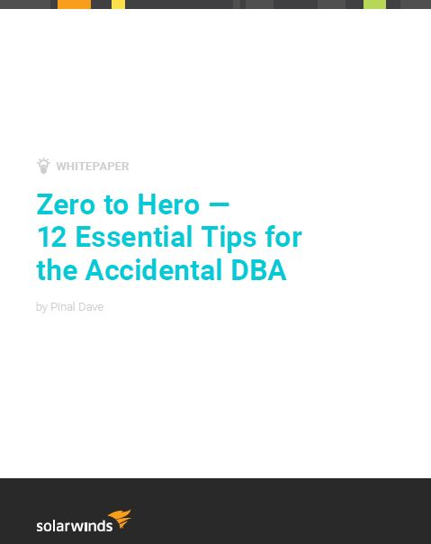 Zero to Hero - 12 Essential Tips for the Accidental DBA