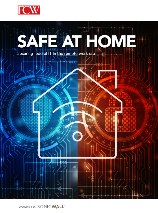 SAFE AT HOME Securing federal IT in the remote-work era