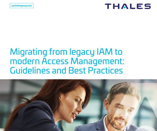 Migrating from legacy IAM to modern Access Management: Guidelines and Best Practices