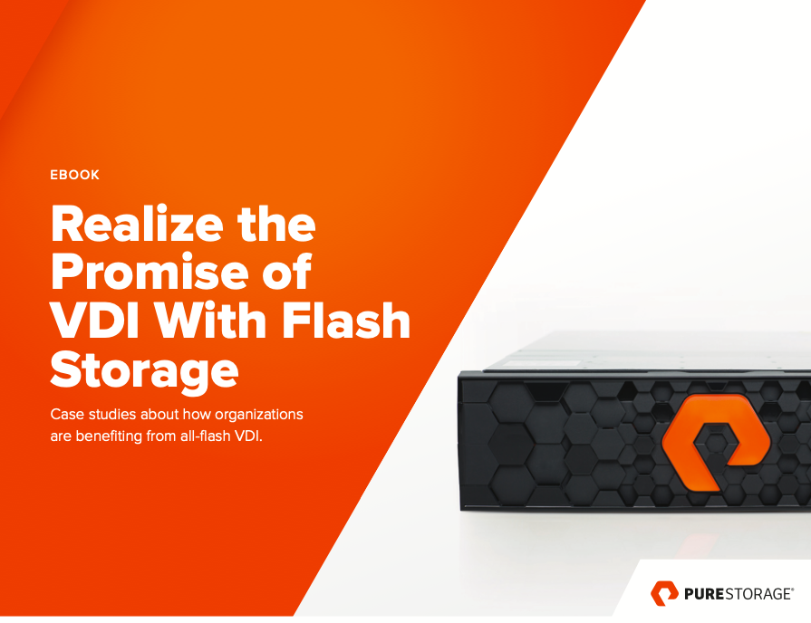 Realize the Promise of VDI With Flash Storage