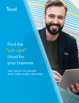 Find the 'just right' cloud for your business 10 Topics to discuss with your cloud provider