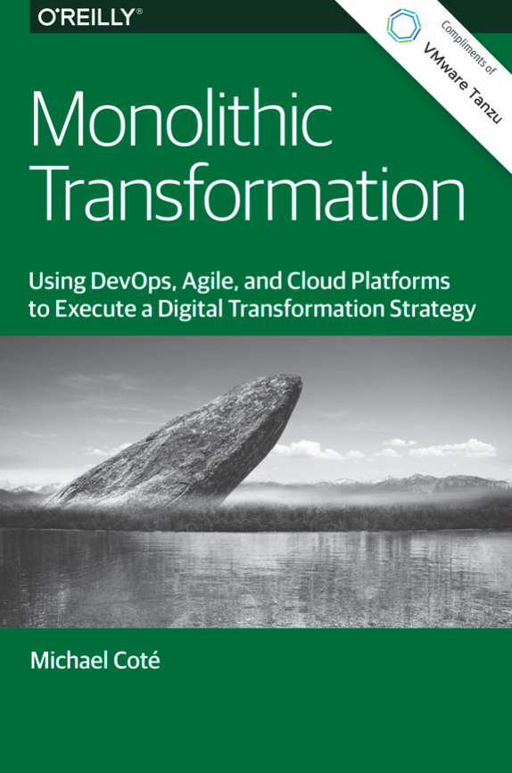 Monolithic Transformation Using DevOps, Agile, and Cloud Platforms to Execute a Digital Transformation Strategy